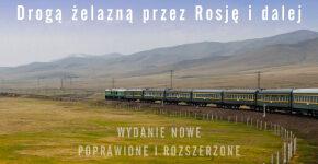 Transsyberyjska- drogą żelazną przez Rosję i dalej