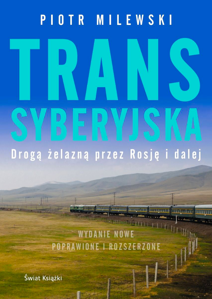 Transsyberyjska - książka podróżnicza Piotra Milewskiego